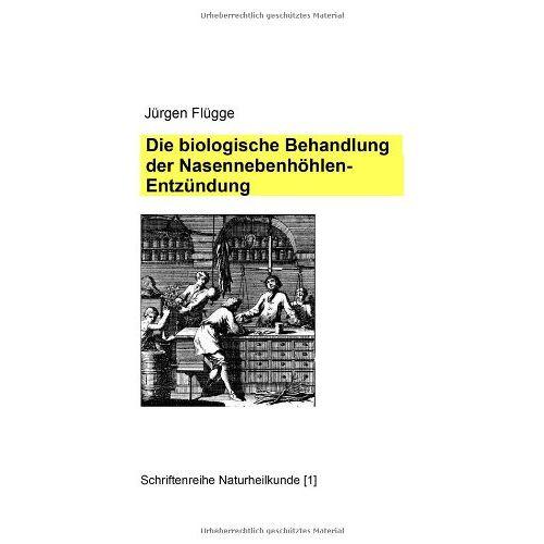 Jürgen Flügge - Die biologische Behandlung der Nasennebenhöhlenentzündung - Preis vom 19.10.2020 04:51:53 h