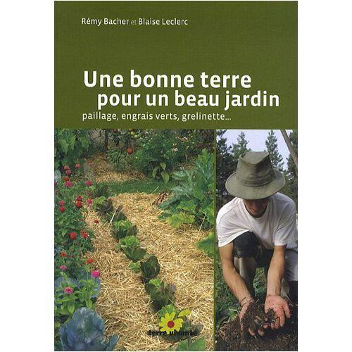 Rémy Bacher - Une bonne terre pour un beau jardin : Paillage, engrais verts, grelinette - Preis vom 21.10.2020 04:49:09 h