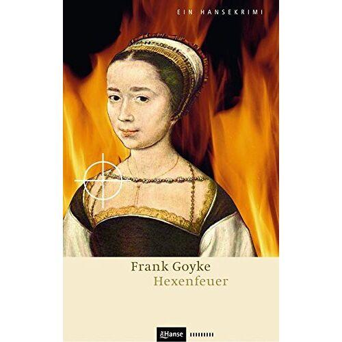 Frank Goyke - Hexenfeuer (Hansekrimi) - Preis vom 14.01.2021 05:56:14 h
