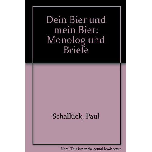 Paul Schallück - Dein Bier und Mein Bier. Monolog und Briefe - Preis vom 02.12.2020 06:00:01 h