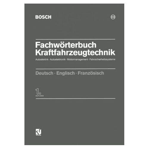 - Fachwörterbuch Kraftfahrzeugtechnik: Autoelektrik - Autoelektronik - Motormanagement - Fahrsicherheitssysteme - Preis vom 09.05.2021 04:52:39 h
