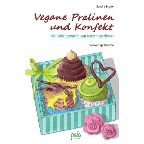 Sandra Engler - Vegane Pralinen und Konfekt: Mit Liebe gemacht, von Herzen geschenkt - Preis vom 21.04.2021 04:48:01 h