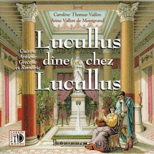 Caroline Thomas-Vallon - Lucullus dîne chez Lucullus - Preis vom 19.01.2021 06:03:31 h