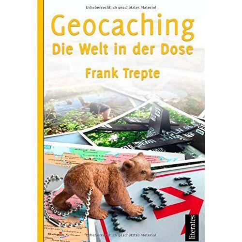 Frank Trepte - Geocaching - Die Welt in der Dose - Preis vom 15.05.2021 04:43:31 h