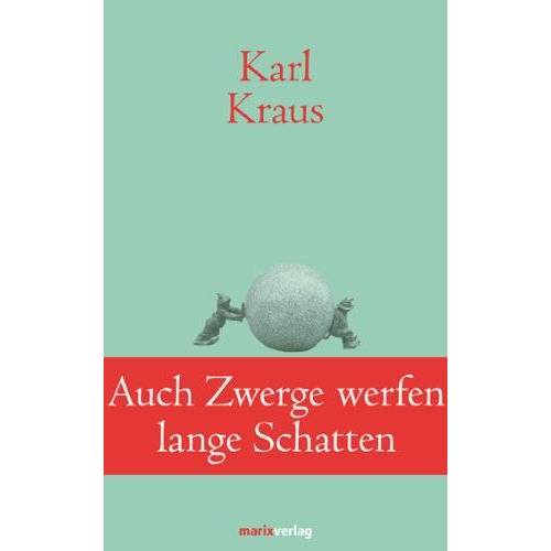 Karl Kraus - Auch Zwerge werfen lange Schatten: Sprüche und Widersprüche - Preis vom 18.10.2020 04:52:00 h