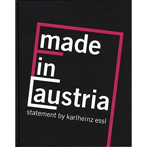 Essl, Prof. Karlheinz - Made in Austria: statement by karlheinz essl - Preis vom 20.01.2021 06:06:08 h