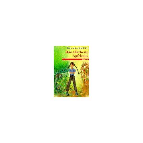 Fisher, Dorothy Canfield - Das allerbeste Apfelmus - Preis vom 06.05.2021 04:54:26 h