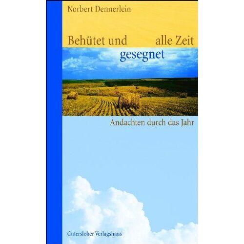 Norbert Dennerlein - Behütet und gesegnet alle Zeit: Andachten durch das Jahr: Andachten durchs Jahr - Preis vom 20.10.2020 04:55:35 h