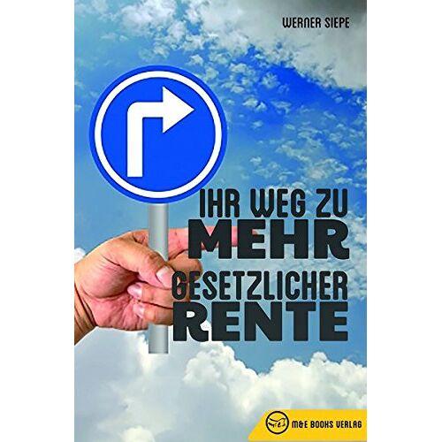 Werner Siepe - Ihr Weg zu mehr gesetzlicher Rente - Preis vom 13.05.2021 04:51:36 h