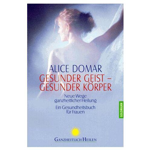 Alice Domar - Gesunder Geist, gesunder Körper - Preis vom 17.04.2021 04:51:59 h