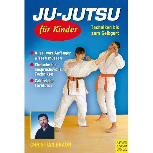 Christian Braun - Ju-Jutsu für Kinder - Techniken bis zum Gelbgurt: Techniken für den Gelbgurt - Preis vom 07.04.2020 04:55:49 h