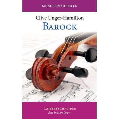 Clive Unger-Hamilton - Barock: Musik entdecken - Preis vom 15.05.2021 04:43:31 h
