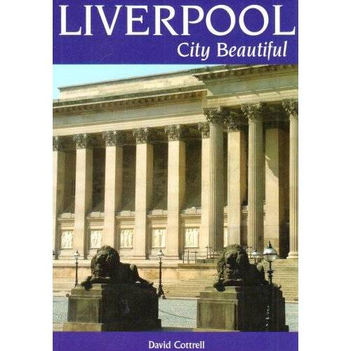 David Cottrell - Liverpool: The City Beautiful - Preis vom 07.05.2021 04:52:30 h