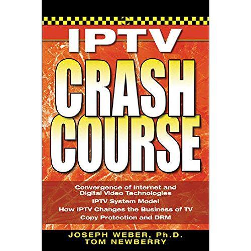Weber, Joseph W. - Iptv Crash Course - Preis vom 21.10.2020 04:49:09 h