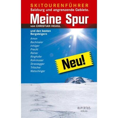Christian Heugl - Meine Spur: Ausgewählte Schitouren von Salzburg - Preis vom 10.05.2021 04:48:42 h