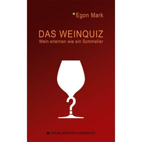Egon Mark - Das Weinquiz: Wein erlernen wie ein Sommelier - Preis vom 05.09.2020 04:49:05 h