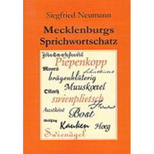 Siegfried Neumann - Mecklenburgs Sprichwortschatz: Beispielsprichwörter, Sagte-Sprichwörter, Schwanksprüche - Preis vom 05.05.2021 04:54:13 h