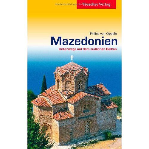 Oppeln, Philine von - Mazedonien: Unterwegs auf dem südlichen Balkan - Preis vom 18.04.2021 04:52:10 h