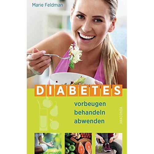 Marie Feldman - Diabetes vorbeugen, behandeln, abwenden (Prä-Diabetes, Prädiabetes heilen) - Preis vom 25.02.2021 06:08:03 h