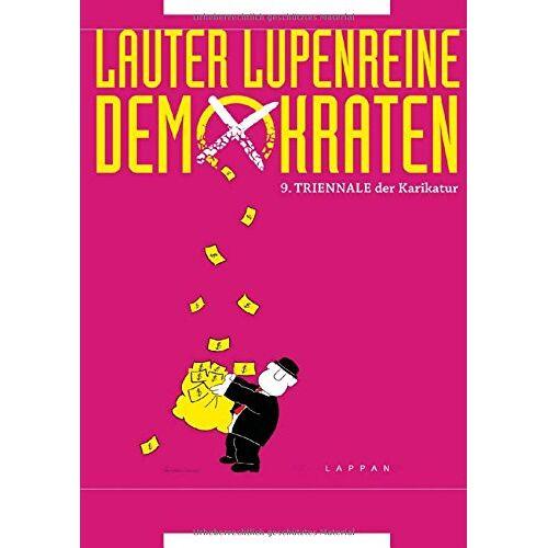 Various - Lauter lupenreine Demokraten: 9. Triennale der Karikatur - Preis vom 27.11.2020 05:57:48 h