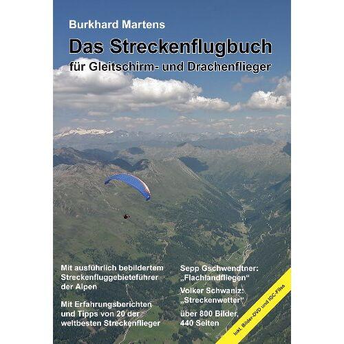 Burkhard Martens - Das Streckenflugbuch für Gleitschirm- und Drachenflieger - Preis vom 12.04.2021 04:50:28 h