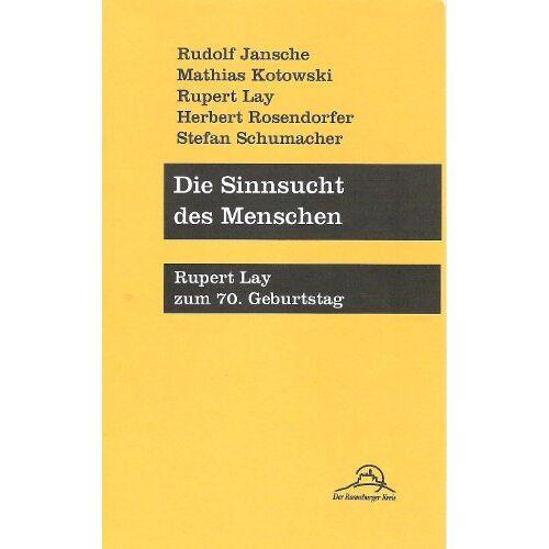 Rudolf Jansche - Die Sinnsucht des Menschen: Rupert Lay zum 70. Geburtstag (Ronneburger Texte) - Preis vom 10.05.2021 04:48:42 h