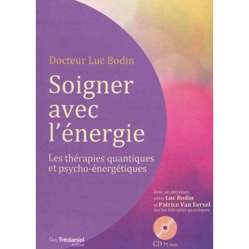Luc Bodin - Soigner avec l'énergie : Les thérapies quantiques et psycho-énergétiques (1CD audio) - Preis vom 28.10.2020 05:53:24 h