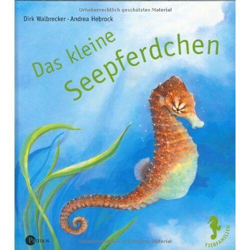 Dirk Walbrecker - Das kleine Seepferdchen - Preis vom 04.04.2020 04:53:55 h