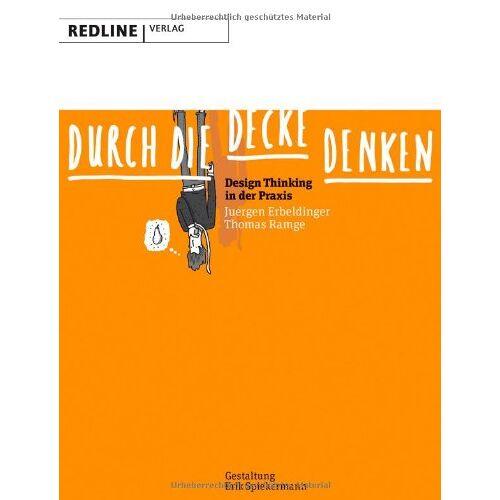 Jürgen Erbeldinger - Durch die Decke denken: Design Thinking in der Praxis - Preis vom 05.09.2020 04:49:05 h