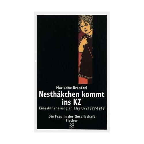 Marianne Brentzel - Nesthäkchen kommt ins KZ. Eine Annäherung an Else Ury 1877-1943. - Preis vom 23.02.2021 06:05:19 h