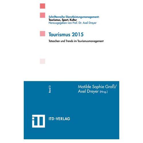 Harald Bastian - Tourismus 2015: Tatsachen und Trends im Tourismusmanagement - Preis vom 18.04.2021 04:52:10 h