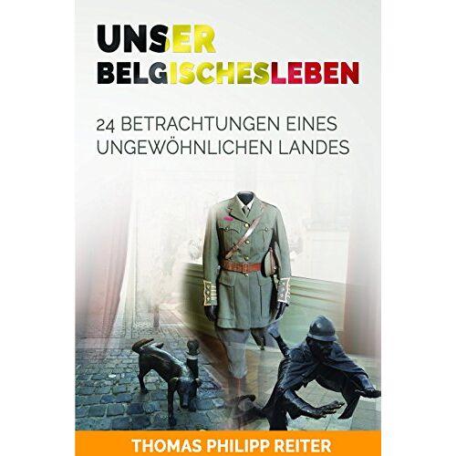 Thomas Philipp Reiter - Unser belgisches Leben - Preis vom 17.04.2021 04:51:59 h
