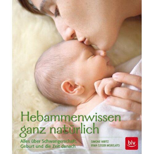 Simone Wirtz - Hebammenwissen ganz natürlich: Alles über Schwangerschaft, Geburt und die Zeit danach - Preis vom 28.02.2021 06:03:40 h
