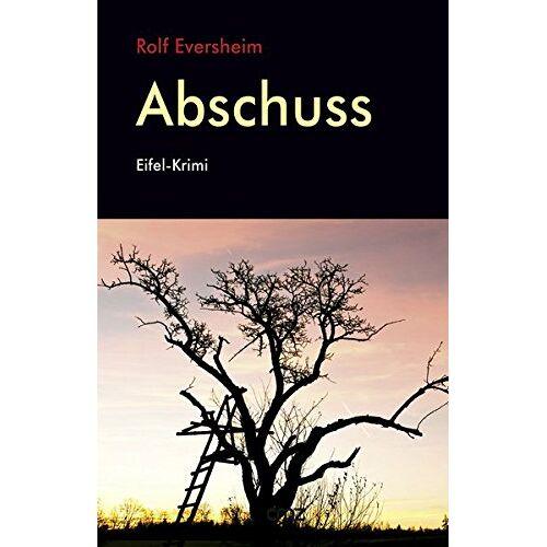 Rolf Eversheim - Abschuss: Eifel-Krimi - Preis vom 13.05.2021 04:51:36 h