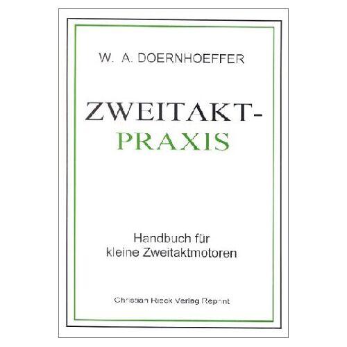 Doernhoeffer, Wolf A. - Zweitakt-Praxis - Preis vom 17.04.2021 04:51:59 h