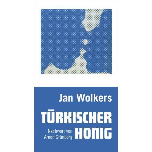 Jan Wolkers - Türkischer Honig: Neuübersetzung von Turks fruit - Preis vom 06.09.2020 04:54:28 h