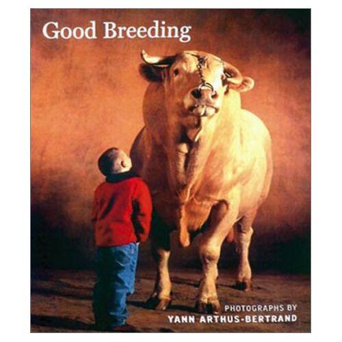 Yann Arthus-Bertrand - Good Breeding - Preis vom 16.04.2021 04:54:32 h