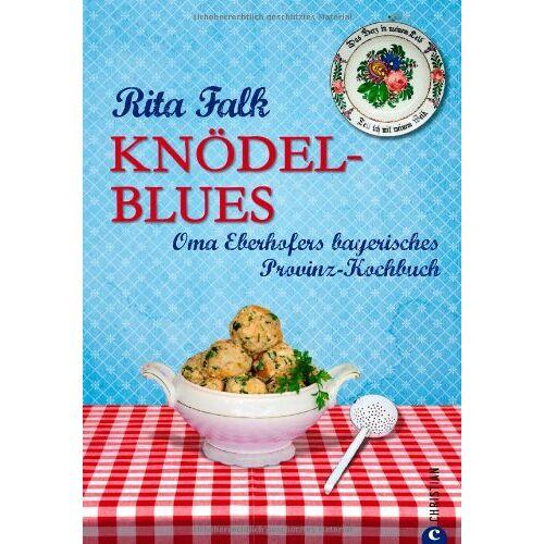 Rita Falk - Knödel-Blues: Oma Eberhofers bayerisches Provinz-Kochbuch - Preis vom 17.04.2021 04:51:59 h