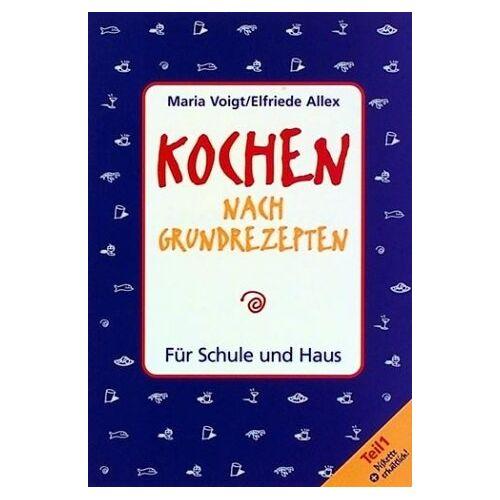 Maria Voigt - Kochen nach Grundrezepten. Für Schule und Haus - Preis vom 07.05.2021 04:52:30 h