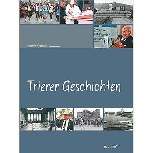 Helmut Schröer - Trierer Geschichten - Preis vom 18.10.2020 04:52:00 h
