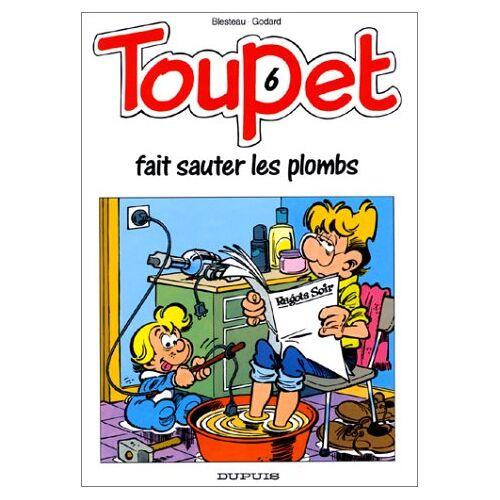 Godard - Toupet, N° 6 : Toupet fait sauter les plombs (Tous Publics) - Preis vom 07.03.2021 06:00:26 h