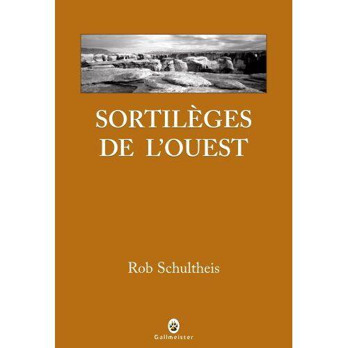 Rob Schultheis - Sortilèges de l'ouest - Preis vom 24.02.2021 06:00:20 h