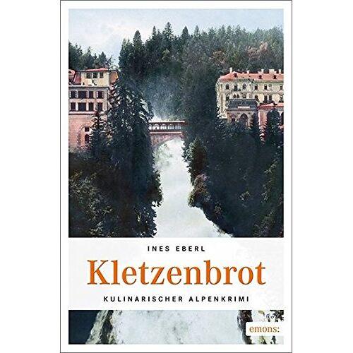Ines Eberl - Kletzenbrot: Kulinarischer Alpenkrimi (Kulinarischer Aplenkrimi) - Preis vom 07.08.2020 04:56:28 h
