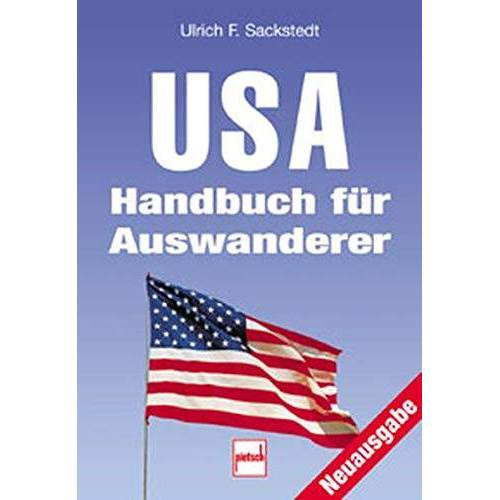 Sackstedt, Ulrich F. - USA: Handbuch für Auswanderer - Preis vom 16.01.2021 06:04:45 h