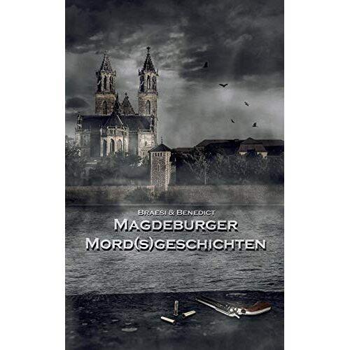 Sylvie Braesi - Magdeburger Mordsgeschichten (Magdeburger Mörder Club) - Preis vom 20.10.2020 04:55:35 h