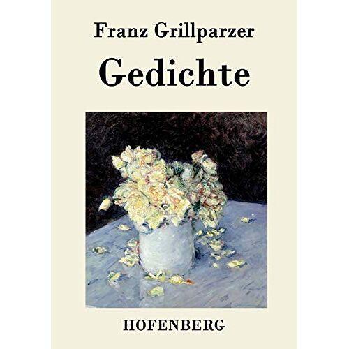 Franz Grillparzer - Gedichte - Preis vom 27.02.2021 06:04:24 h