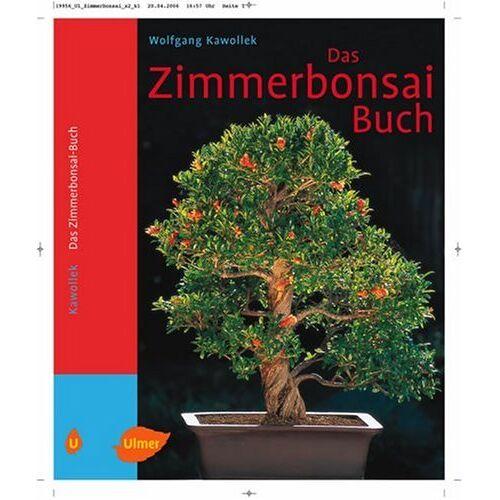 Wolfgang Kawollek - Das Zimmerbonsai-Buch. Tropische und subtropische Gehölze als Indoor-Bonsai - Preis vom 27.02.2021 06:04:24 h