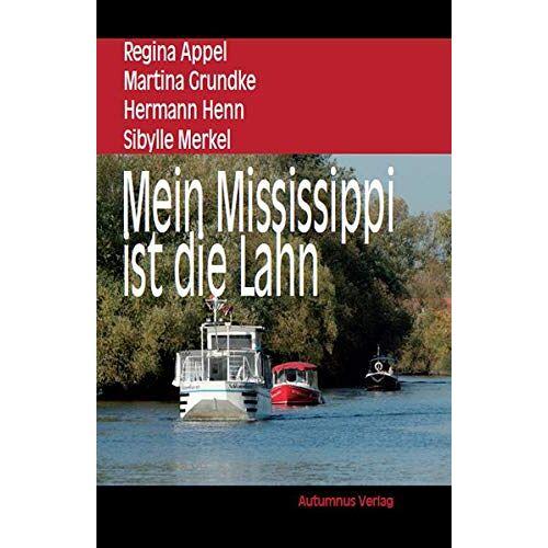 Regina Appel - Mein Mississippi ist die Lahn (Hessische Reihe) - Preis vom 16.05.2021 04:43:40 h