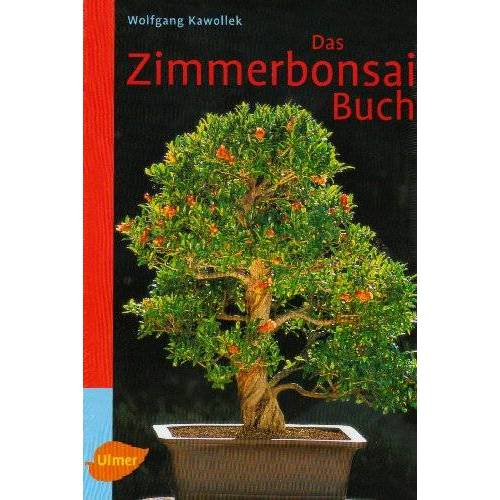 Wolfgang Kawollek - Das Zimmerbonsai-Buch: Tropische und subtropische Gehölze als Indoor-Bonsai - Preis vom 27.02.2021 06:04:24 h