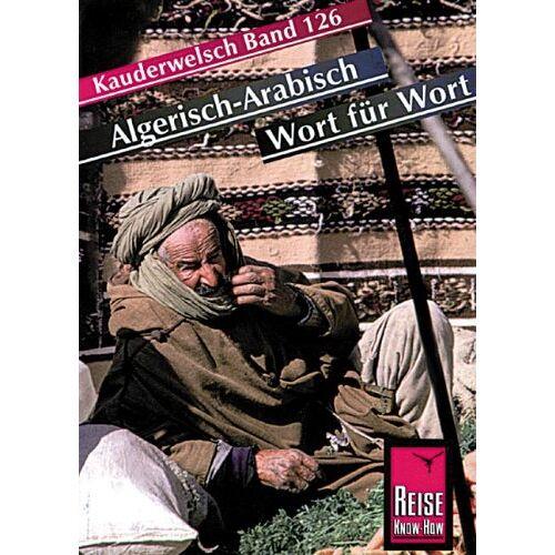Daniel Krasa - Kauderwelsch, Algerisch-Arabisch Wort für Wort - Preis vom 14.04.2021 04:53:30 h